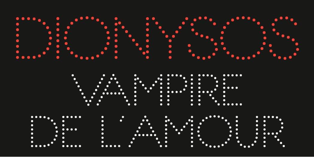 Dionysos, le vampire de l'amour