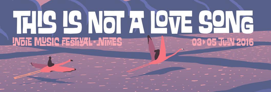 This is not a love song, le festival Nîmois à ne pas rater