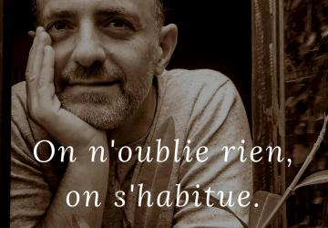On n'oublie rien, on s'habitue