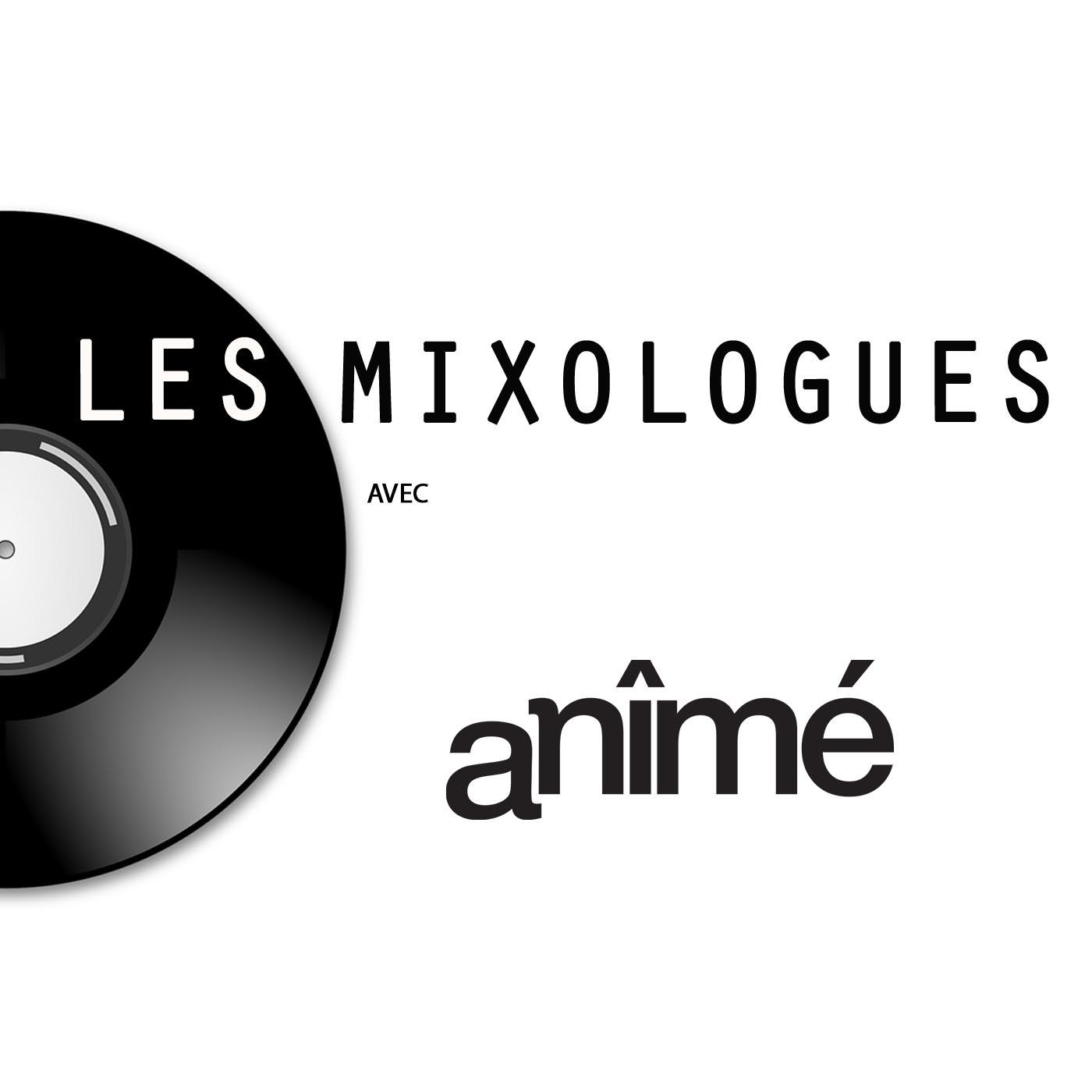 LES MIXOLOGUES AVEC AN - DJ Marks